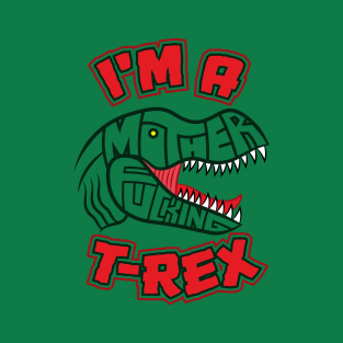 Mother effin T-Rex t-shirts