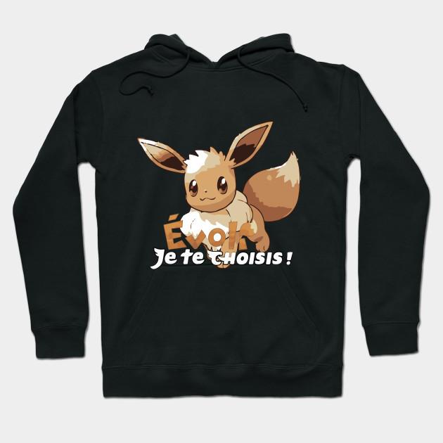 85ac39ef216 Evoli, je te choisis ! Let's Go Evoli - Pokemon Go - Hoodie | TeePublic