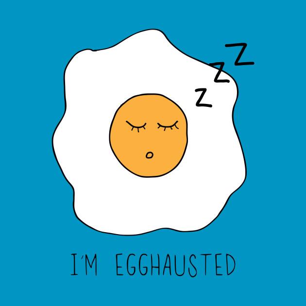 Egghausted