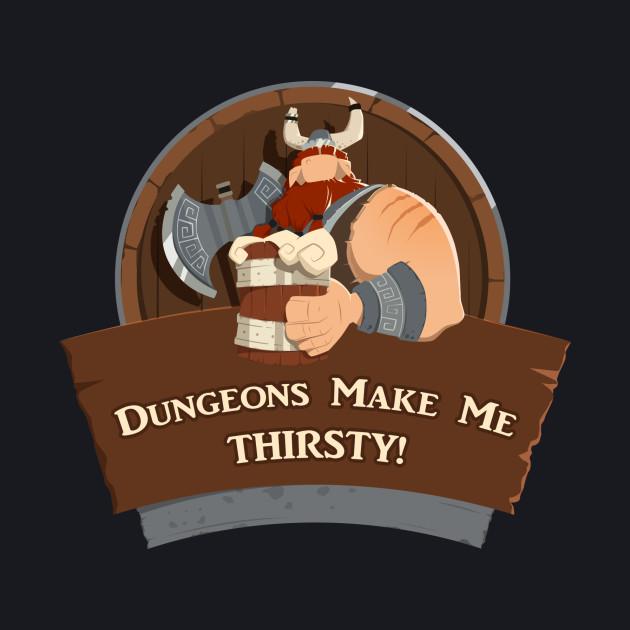 Dungeons Make Me THIRSTY!