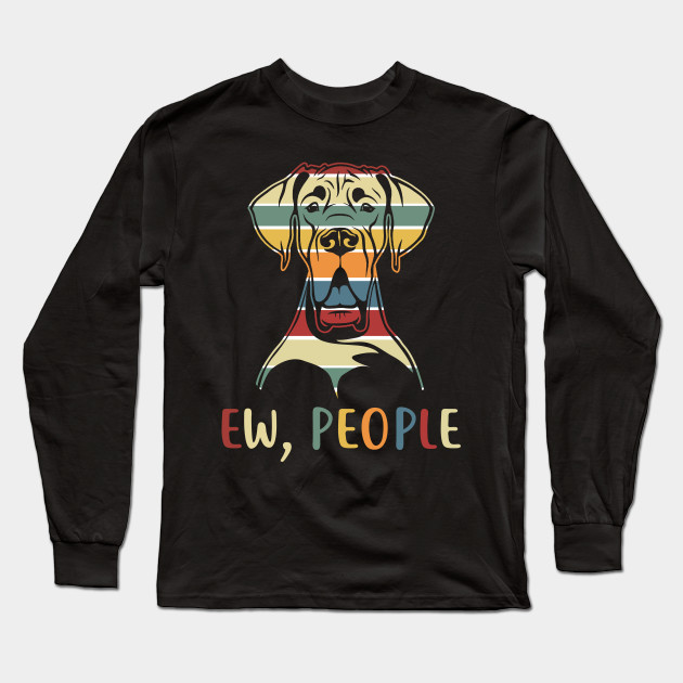 Ew People Funny Great Dane T-shirt Vintage Retro Style Long Sleeve T-Shirt