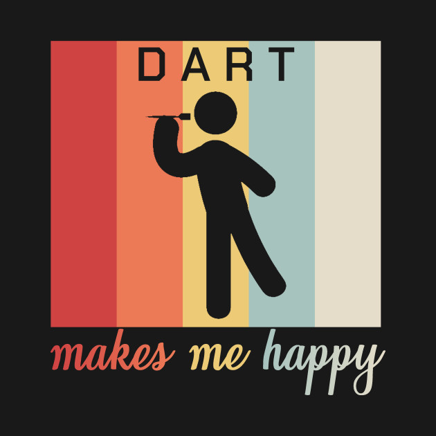 Dart Makes Me Happy Funny Dartplayer Retro Gift