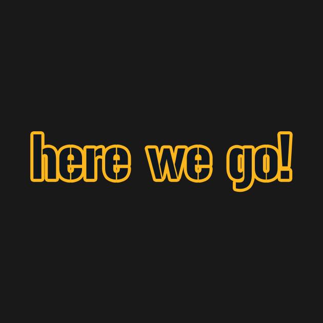 ffc0bd9a Pittsburgh LYFE: Here We Go!