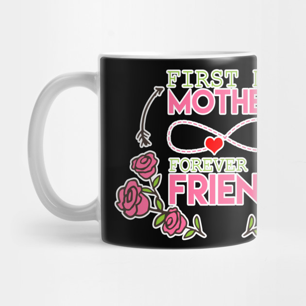 Women's Month Mommy Tee Mom Mother's Day First My Mother Forever My Friend Mama Gift Mug