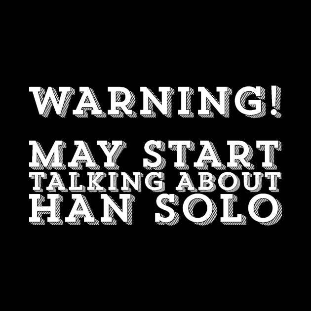 May Start Talking About Han Solo Star Wars Story