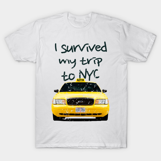 I Survived My Trip To NYC T-Shirt New York Travel Taxi City Tee Gift ... 249d2f4b1a3