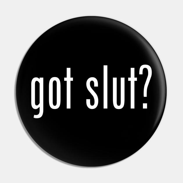 Got Slut?