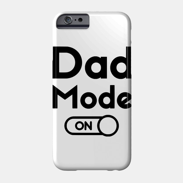 Dad Mode Shirt , Fathers Day Gift, father T-shirt,  Fathers Gift, dad tshirt, Dad shirt, Fathers Day Gift T-shirt, new dad shirt Phone Case