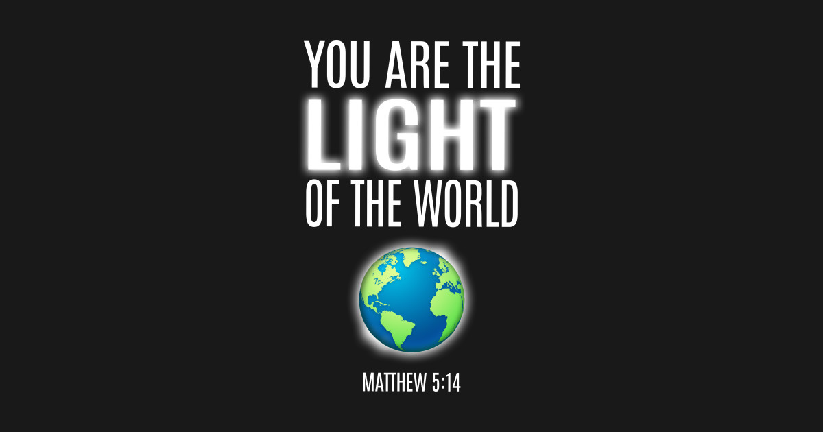 You Are The Light Of The World Christian Shirts Hoodies