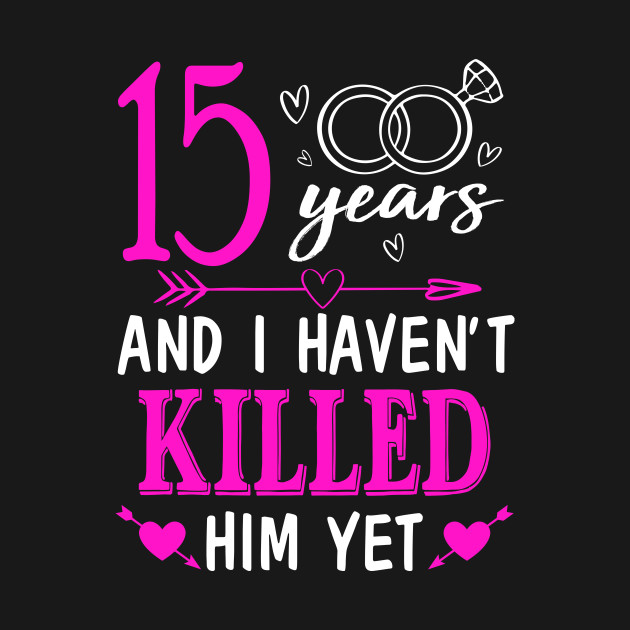 15th Wedding Anniversary.15th Wedding Anniversary Shirt For Wife From Husband