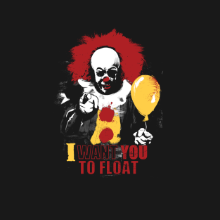 I Want You To Float t-shirts