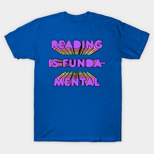 Reading Is Fundamental Drag Queen Shade Meme Catchphrase Rainbow Tee