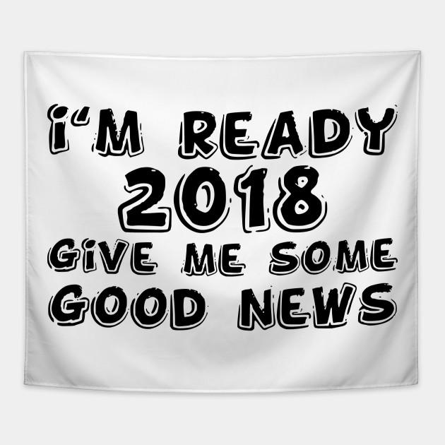I\'m ready 2018 - 2018 New Year Eve Happy New Years Eve Celebration ...