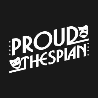 Proud Thespian T-Shirt