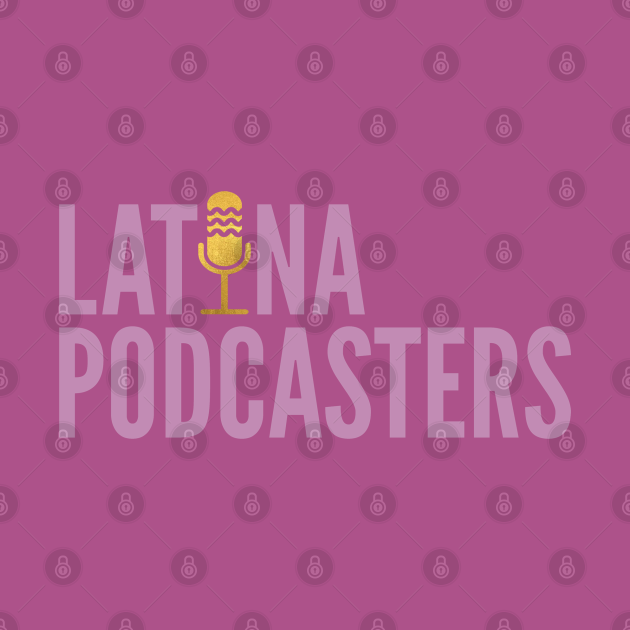 Latina Podcasters