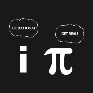 cfa7dfeafc9c Be Rational Get Real Funny Geeky Math Design T-Shirt