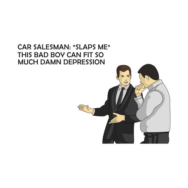 Funny Car Salesman Meme Meme T Shirt Teepublic