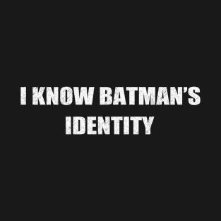Batman's identity (shhh) t-shirts