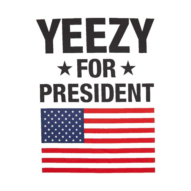 Yeezy For President coYUE9UM