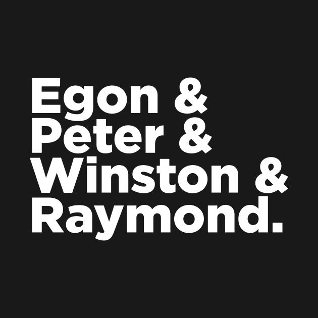 Egon & Peter & Winston & Raymond