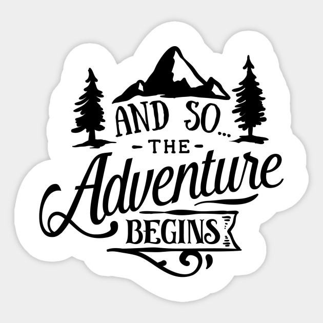 And So The Adventure Begins New Journey Sticker