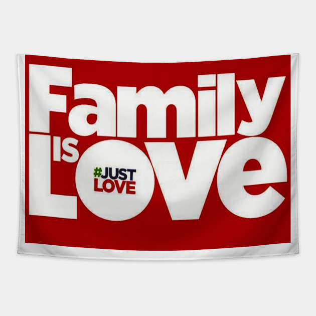 Family Is Love