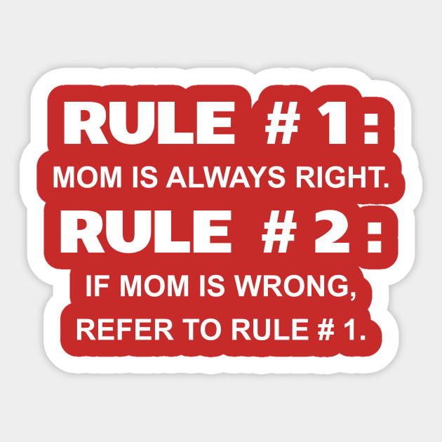 House Rules: Mom Is Always Right Funny Mother's Day