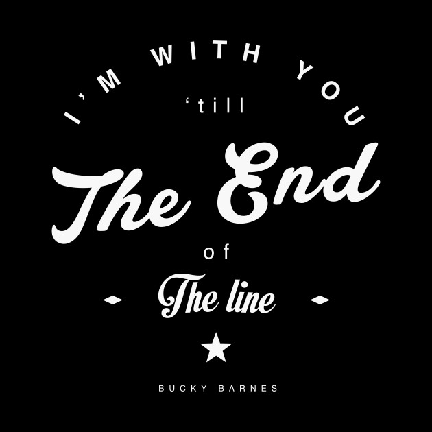 Im With You Till The End Of The Line Steve Rogers Quote In
