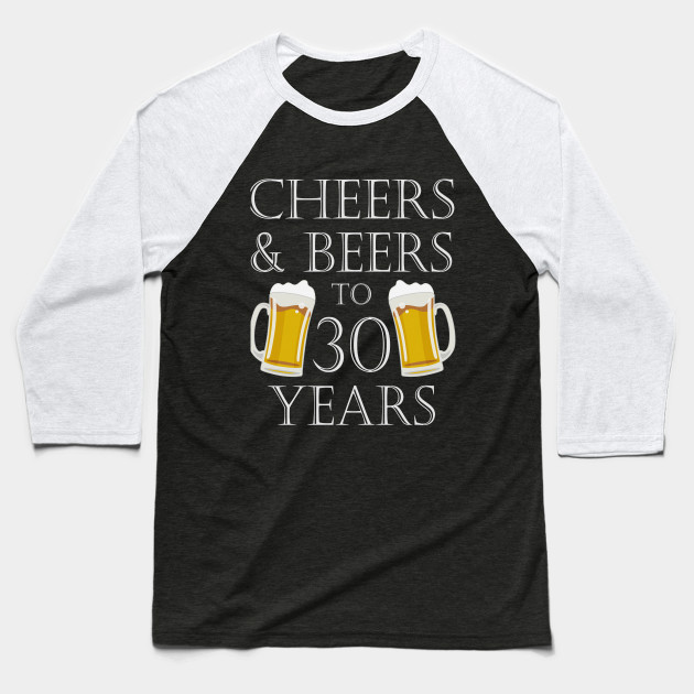 Cheers And Beers To 30Years 30th Birthday Gift