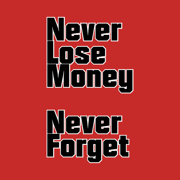 Never Lose Money  Never Forget