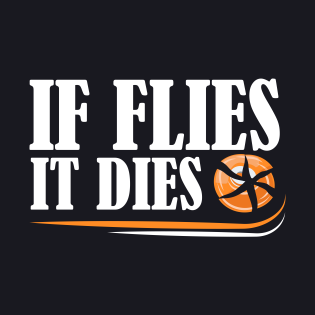 If Flies, It Dies