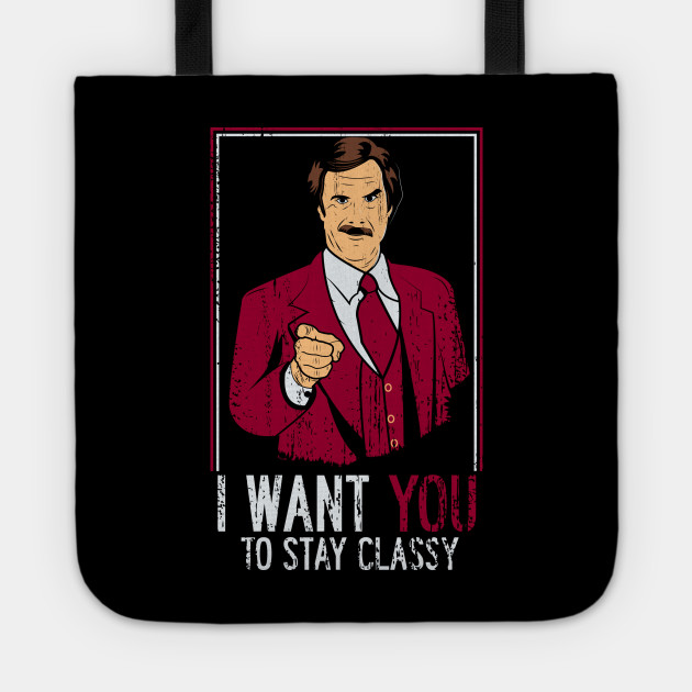I want you to stay classy