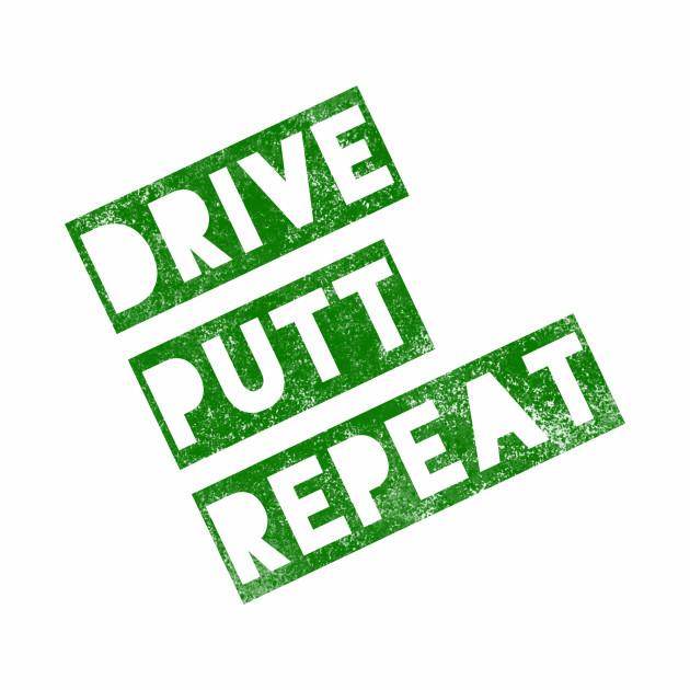 Drive Putt Repeat