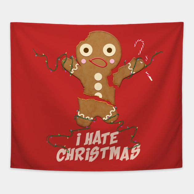 I Hate Christmas.I Hate Christmas