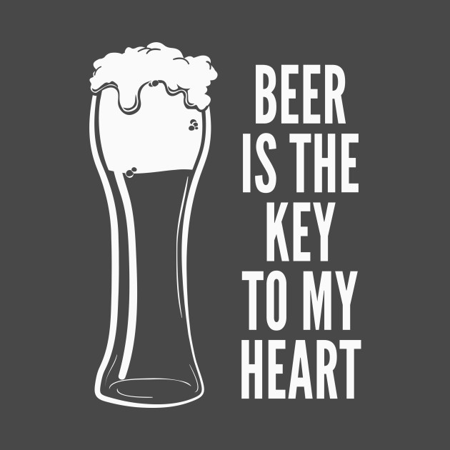 d376513b ... Funny Drinking Shirt – Funny Beer Saying Beer Is The Key To My Heart