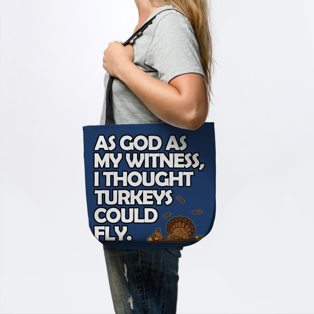 I thought Turkeys Could Fly