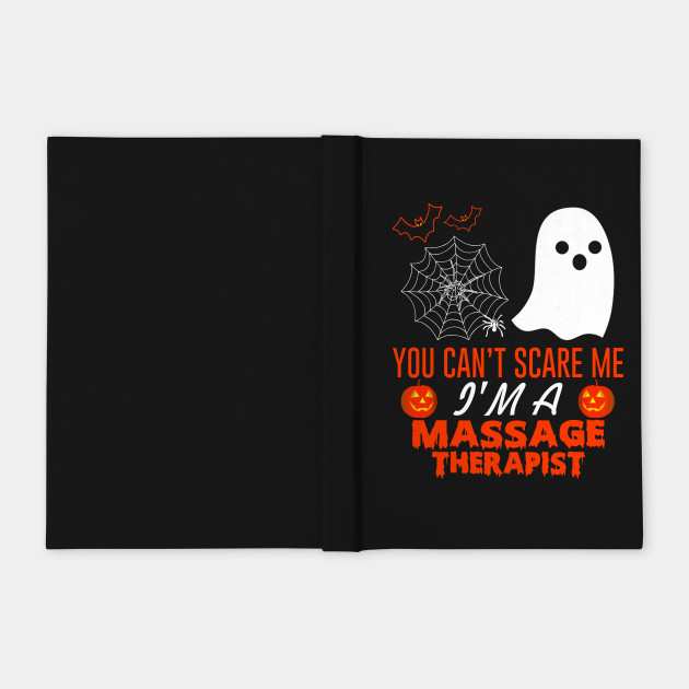 You Can't Scare Me I'm A Massage Therapist