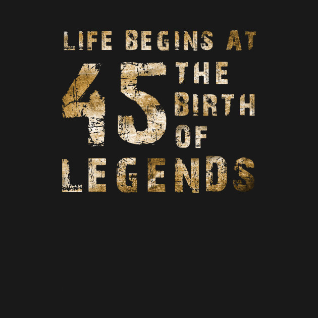 life at 45 years old