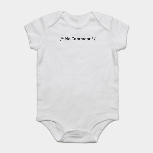b77cc9ee6 No Comment Funny Sayings Computer Programming Geek Humor Nerd T-Shirts  Onesie