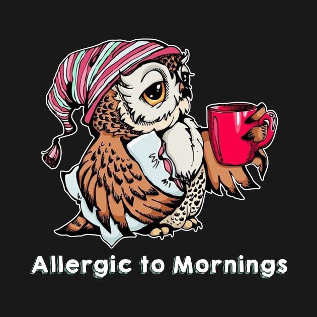 Allergic to Mornings Funny Sleepy Owl T-Shirt