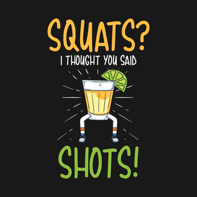 Squats I Thought You Said Shots