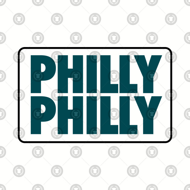 Philly Philly (Eagles)