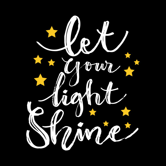 Let Your Light Shine. Motivational quote - Let Your Light ...