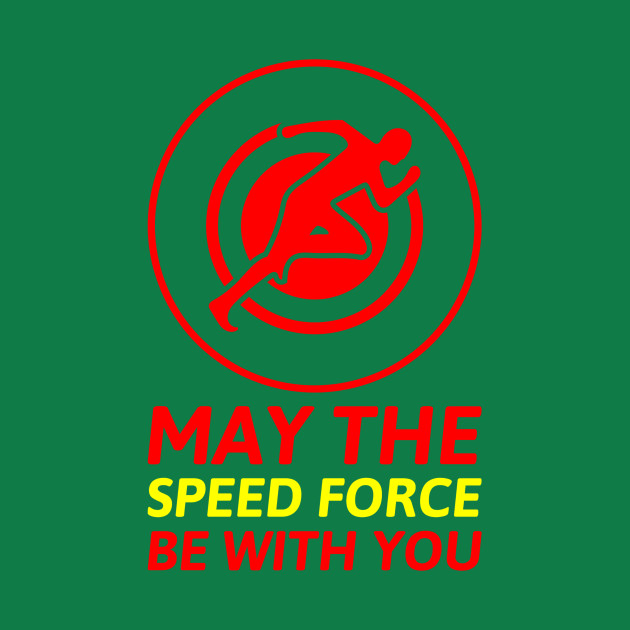 May the speed force be with you the flash t shirt teepublic