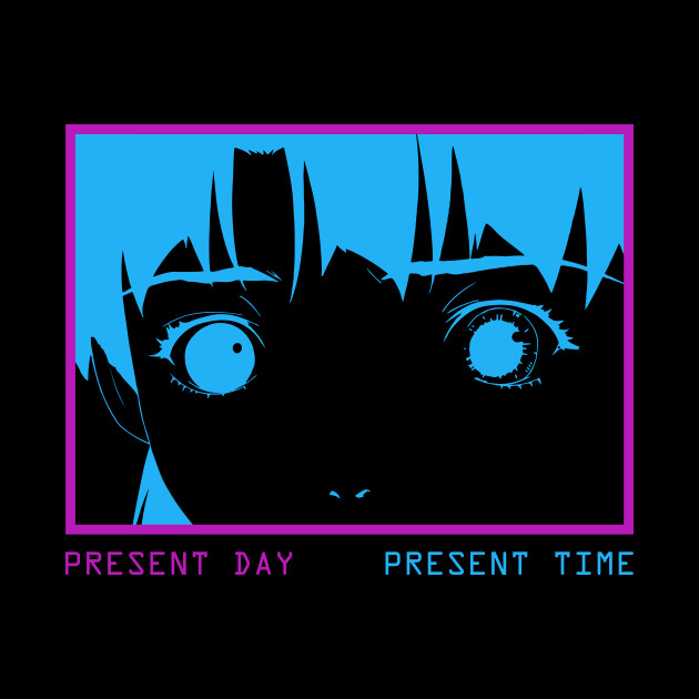 Present Day - Present Time - Lain