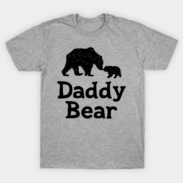 1705aae24753 Daddy Bear - Fathers Day - T-Shirt