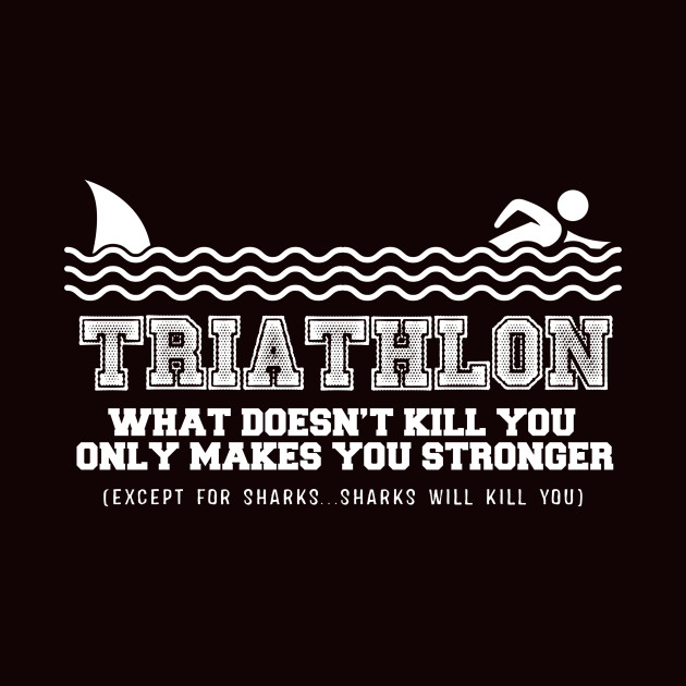 Triathlon Sharks will Get You