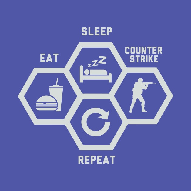 Eat Sleep Counter Strike Repeat