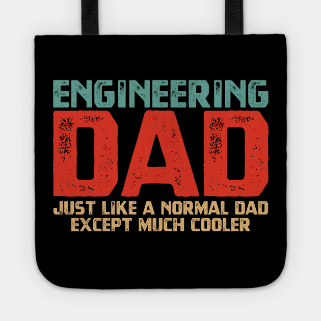 Engineering Dad Fathers Day Gifts Tote
