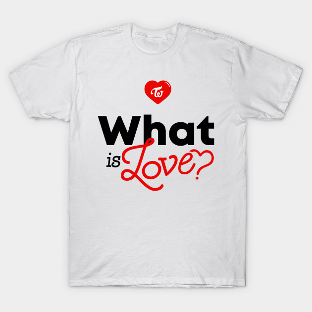 4c69a0dd9 TWICE What Is Love? Logo - Twice - T-Shirt | TeePublic